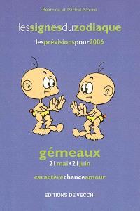 Gémeaux : 21 mai-21 juin : caractère, chance, amour, les prévisions pour 2006