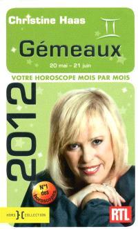 Gémeaux 2012 : 20 mai-21 juin : votre horoscope mois par mois