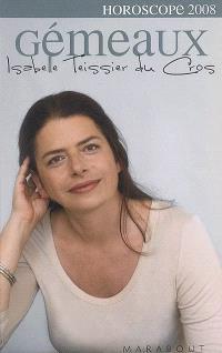 Gémeaux, 21 mai-21 juin : portrait astrologique, affinités avec les autres signes, vos enjeux en 2008