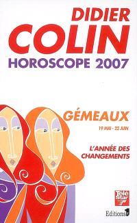 Gémeaux, troisième signe du zodiaque, 19 ou 20 mai-21 ou 22 juin : l'année des changements : horoscope 2007