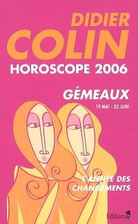 Gémeaux, troisième signe du zodiaque, 20 ou 21 mai-20 ou 21 juin : horoscope 2006