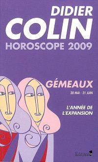 Gémeaux, troisième signe du zodiaque, 20 ou 21 mai-20 ou 21 juin : l'année de l'expansion : horoscope 2009