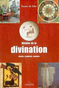 Histoire de la divination : oracles, prophéties, voyances
