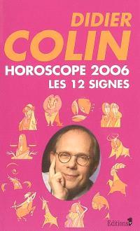 Horoscope 2006 : les 12 signes du zodiaque