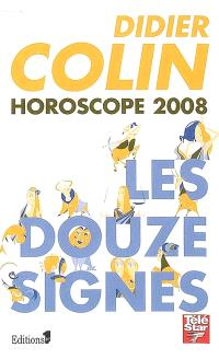 Horoscope 2008 : les 12 signes du zodiaque
