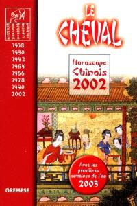 Horoscope chinois 2002 : le cheval