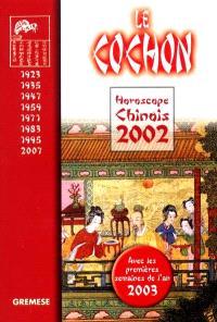 Horoscope chinois 2002 : le cochon