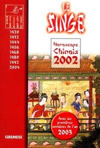 Horoscope chinois 2002 : le singe