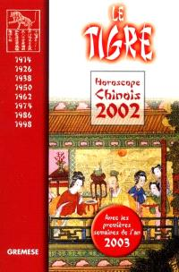 Horoscope chinois 2002 : le tigre
