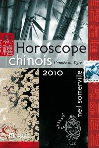 Horoscope chinois 2010  : l' année du tigre