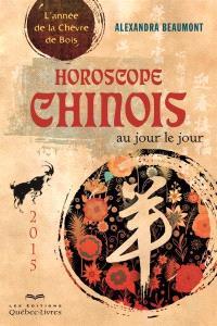 Horoscope chinois 2015, au jour le jour  : l' année de la chèvre de bois
