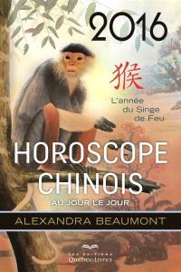 Horoscope chinois 2016 au jour le jour  : l' année du singe de feu