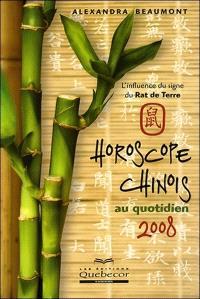 Horoscope chinois au quotidien 2008  : l' influence du signe du Rat de Terre