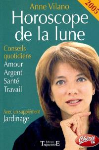 Horoscope de la lune 2005 : conseils quotidiens : amour, argent, santé, travail