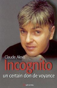 Incognito : un certain don de voyance