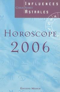 Influences astrales : horoscope 2006