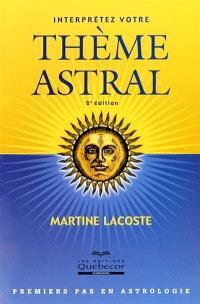 Interprétez votre thème astral  : premiers pas en astrologie