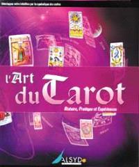 L'art du tarot : histoire, pratique et expériences
