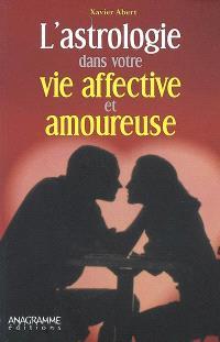 L'astrologie dans votre vie affective et amoureuse