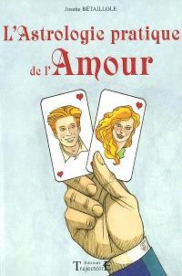 L'astrologie pratique de l'amour