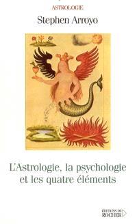 L'Astrologie, la psychologie et les quatre éléments