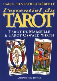 L'essentiel du tarot : symbolique et interprétation des Arcanes Majeurs : Wirth, Marseille