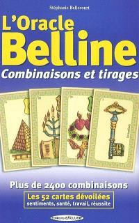 L'oracle Belline : combinaisons et tirages : plus de 2.400 combinaisons
