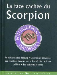 La face cachée du Scorpion : politiquement incorrect