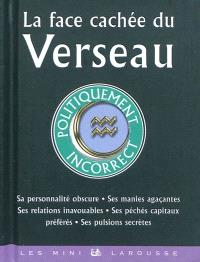 La face cachée du Verseau : politiquement incorrect