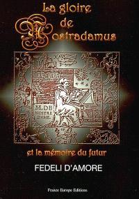 La gloire de Nostradamus : et la mémoire du futur