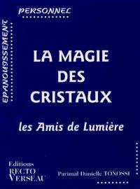 La magie des cristaux : les amis de lumière