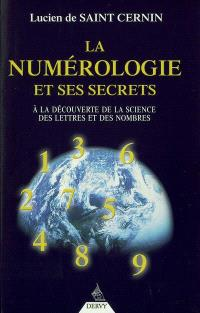 La numérologie et ses secrets : à la découverte de la science des lettres et des nombres