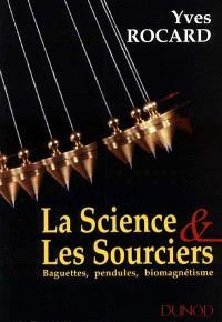 La science et les sourciers : baguettes, pendules, biomagnétisme