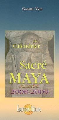 Le calendrier sacré maya : 2008-2009