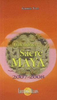 Le calendrier sacré maya : année 2007-2008