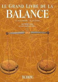 Le grand livre de la Balance : 23 septembre-22 octobre