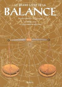 Le grand livre de la Balance : 24 septembre-23 octobre