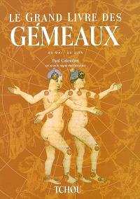 Le grand livre des Gémeaux : 20 mai-22 juin