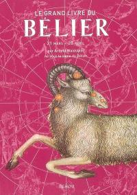 Le grand livre du Bélier : 21 mars-20 avril