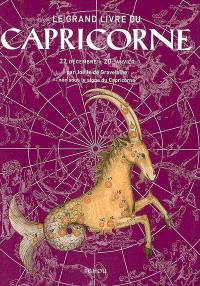 Le grand livre du Capricorne : 22 décembre-20 janvier