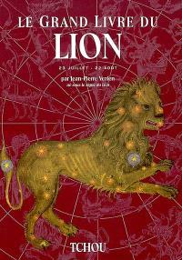 Le grand livre du Lion : 23 juillet-22 août