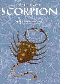 Le grand livre du Scorpion : 24 octobre-22 novembre