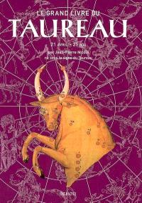 Le grand livre du Taureau : 21 avril-21 mai