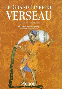 Le grand livre du Verseau : 20 janvier-19 février