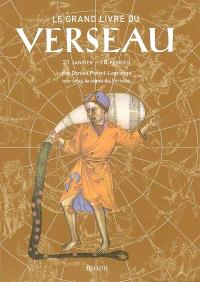 Le grand livre du Verseau : 21 janvier-18 février