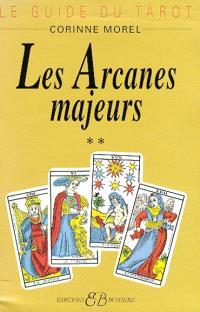 Le Guide du tarot. Volume 2, Les Arcanes majeurs