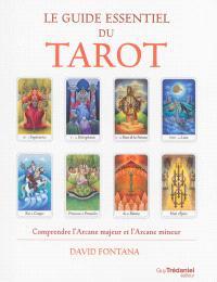 Le guide essentiel du tarot : comprendre l'arcane majeur et l'arcane mineur