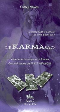 Le karmasao, marchez dans la lumière de votre esprit : votre voie karmique en 9 étapes : guide pratique de tarot karmique