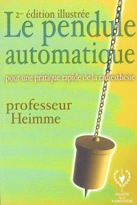 Le pendule automatique Heimme : permettant à tous, sans don ni connaissances spéciales, la pratique de la radiesthésie en quelques jours : traité théorique et pratique
