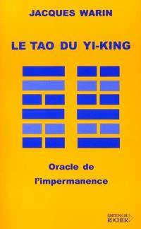 Le tao du Yi-King : oracle de l'impermanence